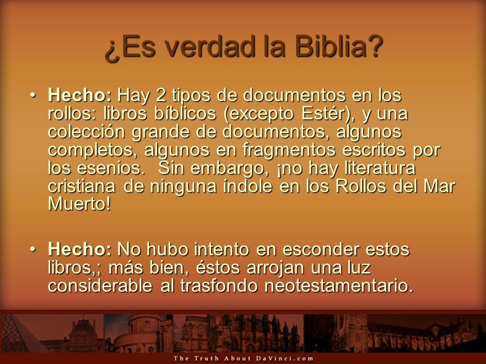 ¿Es verdad la Biblia? Hecho: Hay 2 tipos de documentos en los rollos: libros bíblicos (excepto Estér), y una colección grande de documentos, algunos c