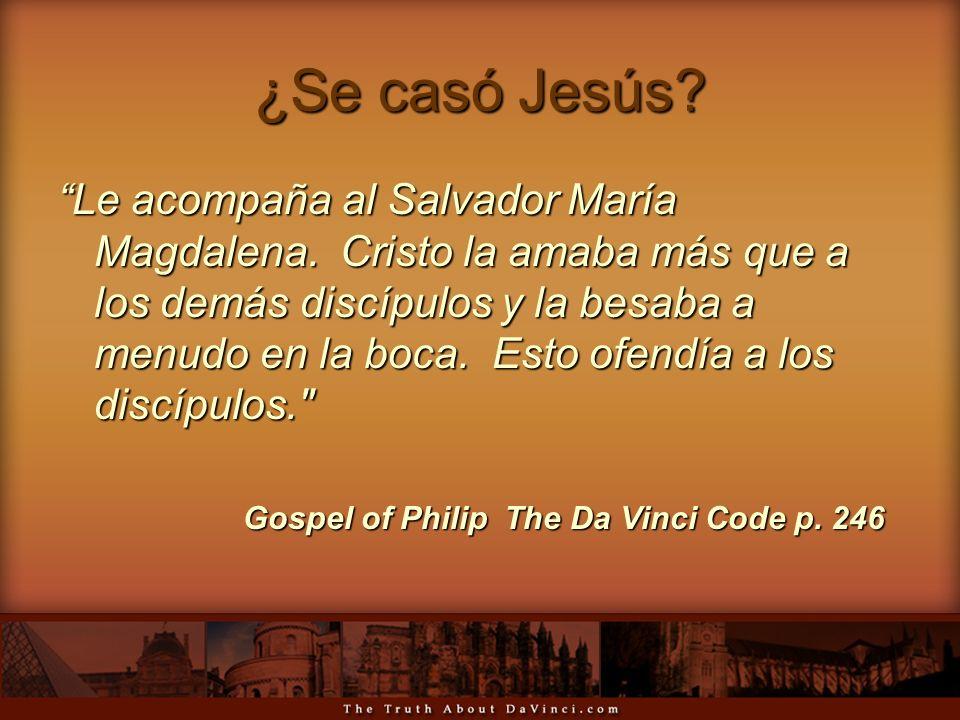 ¿Se casó Jesús? Le acompaña al Salvador María Magdalena. Cristo la amaba más que a los demás discípulos y la besaba a menudo en la boca. Esto ofendía