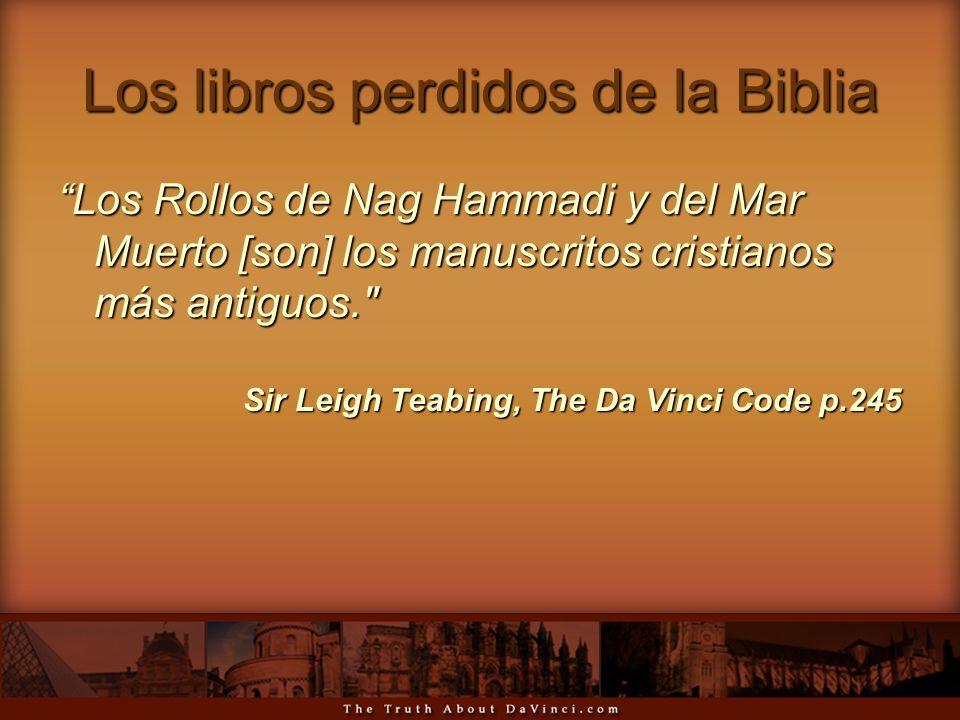 Los libros perdidos de la Biblia Los Rollos de Nag Hammadi y del Mar Muerto [son] los manuscritos cristianos más antiguos.