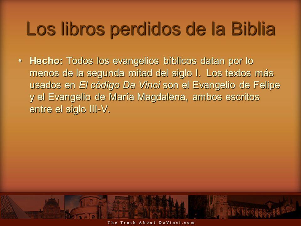 Los libros perdidos de la Biblia Hecho: Todos los evangelios bíblicos datan por lo menos de la segunda mitad del siglo I. Los textos más usados en El