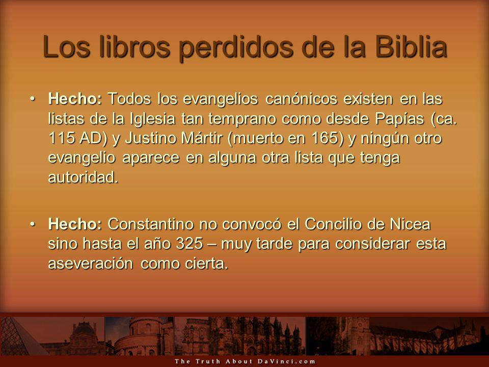 Los libros perdidos de la Biblia Hecho: Todos los evangelios canónicos existen en las listas de la Iglesia tan temprano como desde Papías (ca. 115 AD)