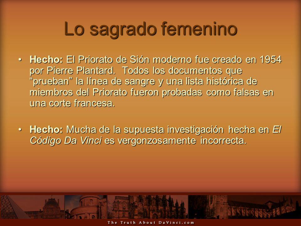 Lo sagrado femenino Hecho: El Priorato de Sión moderno fue creado en 1954 por Pierre Plantard. Todos los documentos que prueban la línea de sangre y u