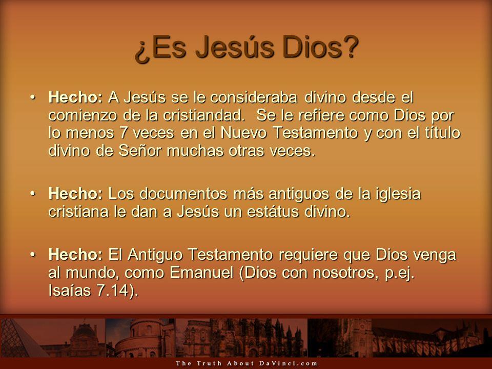 ¿Es Jesús Dios? Hecho: A Jesús se le consideraba divino desde el comienzo de la cristiandad. Se le refiere como Dios por lo menos 7 veces en el Nuevo