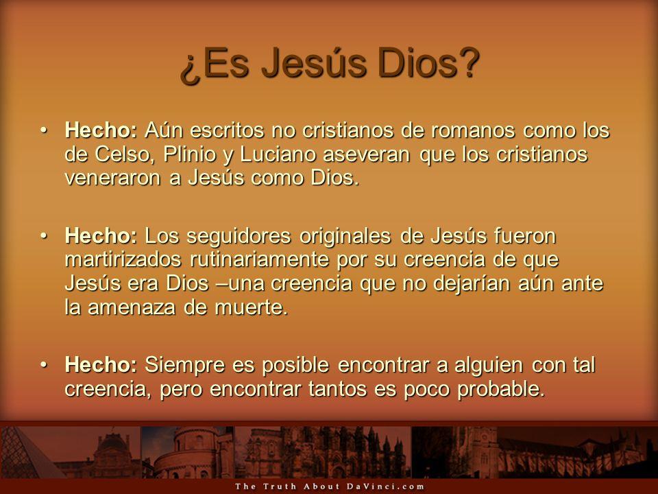 ¿Es Jesús Dios? Hecho: Aún escritos no cristianos de romanos como los de Celso, Plinio y Luciano aseveran que los cristianos veneraron a Jesús como Di