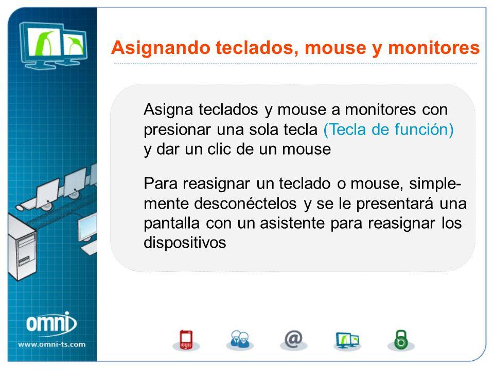 Asigna teclados y mouse a monitores con presionar una sola tecla (Tecla de función) y dar un clic de un mouse Para reasignar un teclado o mouse, simple- mente desconéctelos y se le presentará una pantalla con un asistente para reasignar los dispositivos Asignando teclados, mouse y monitores