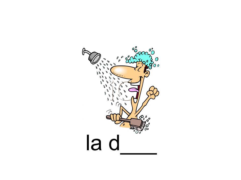 la d___