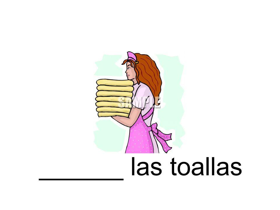 ______ las toallas