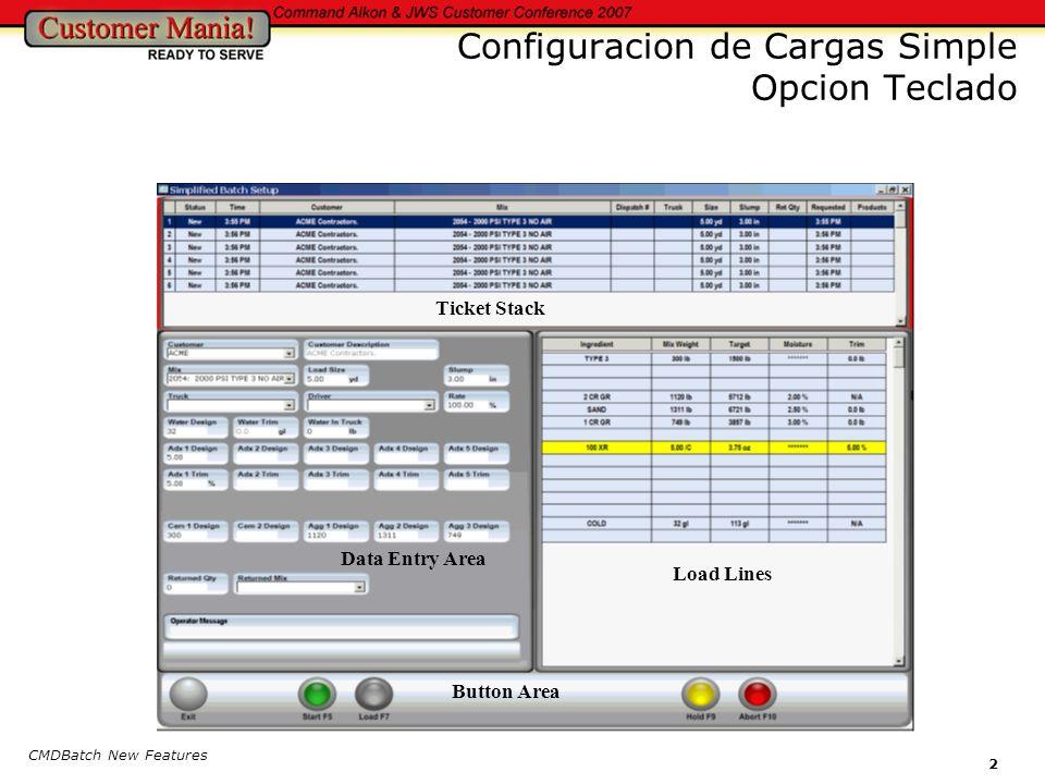 CMDBatch New Features 2 Configuracion de Cargas Simple Opcion Teclado Ticket Stack Load Lines Button Area Data Entry Area