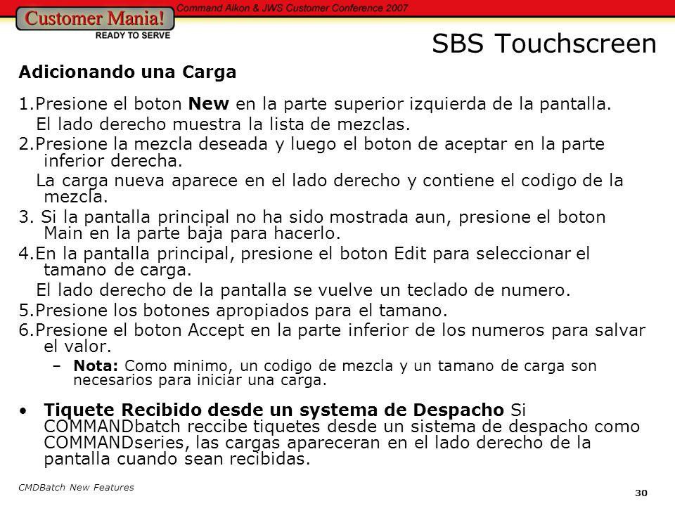 CMDBatch New Features 30 SBS Touchscreen Adicionando una Carga 1.Presione el boton New en la parte superior izquierda de la pantalla.
