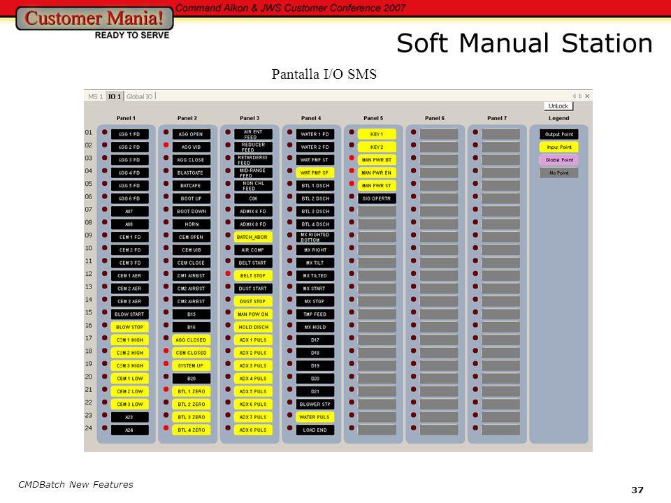 CMDBatch New Features 37 Soft Manual Station Pantalla I/O SMS