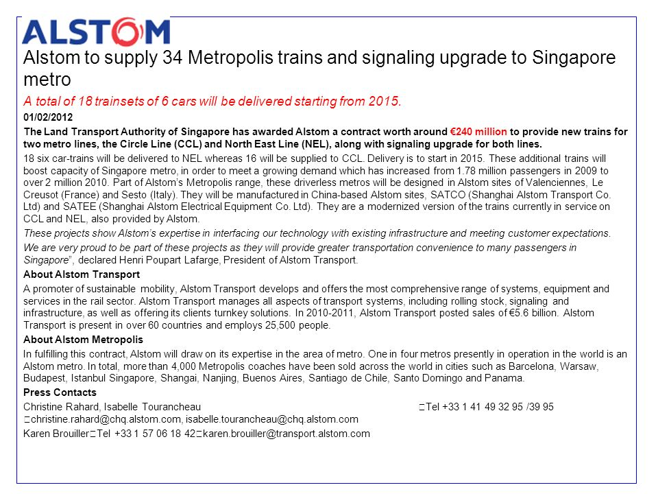 Alstom to supply 34 Metropolis trains and signaling upgrade to Singapore metro A total of 18 trainsets of 6 cars will be delivered starting from 2015.