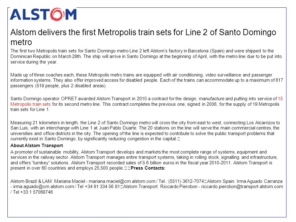 Alstom delivers the first Metropolis train sets for Line 2 of Santo Domingo metro The first two Metropolis train sets for Santo Domingo metro Line 2 l