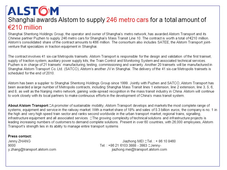 Shanghai awards Alstom to supply 246 metro cars for a total amount of 210 million Shanghai Shentong Holdings Group, the operator and owner of Shanghai