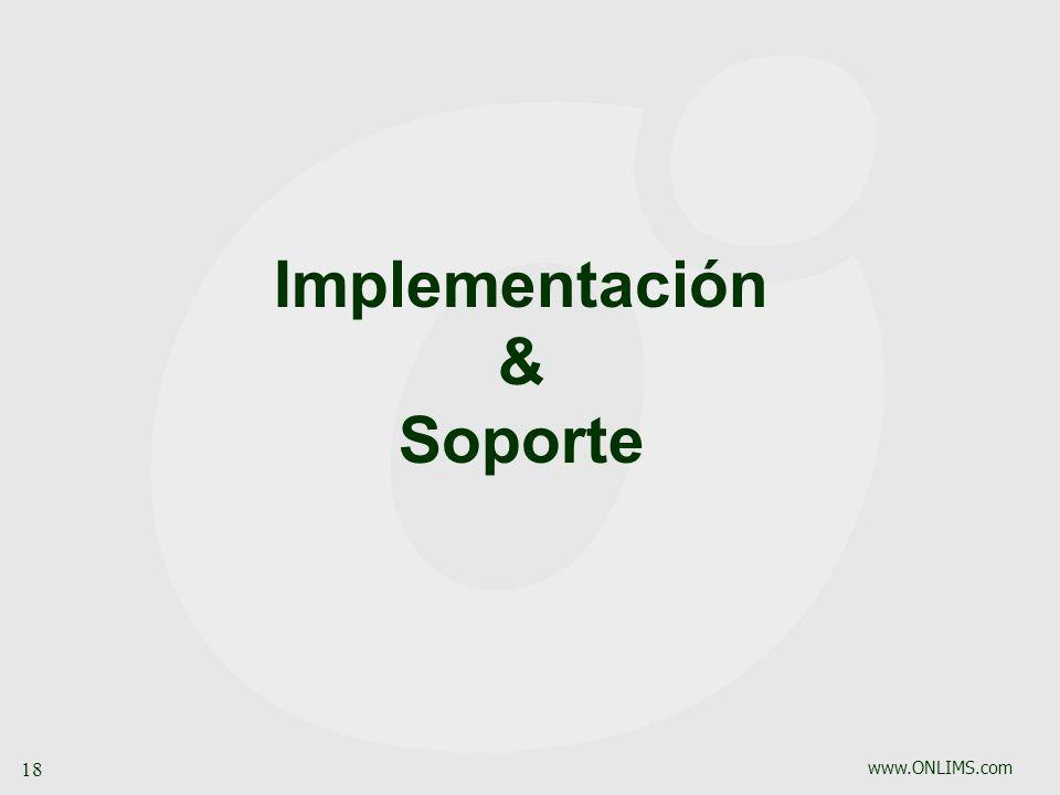 www.ONLIMS.com 18 Implementación & Soporte