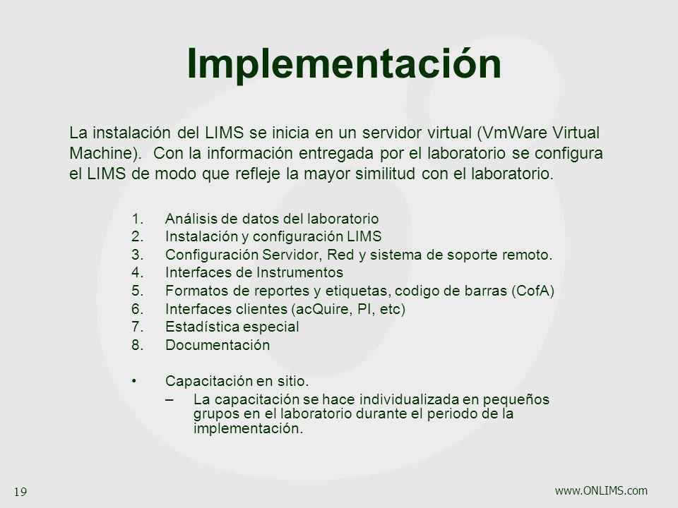 www.ONLIMS.com 19 Implementación 1.Análisis de datos del laboratorio 2.Instalación y configuración LIMS 3.Configuración Servidor, Red y sistema de sop
