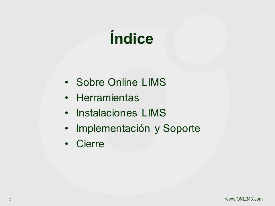 www.ONLIMS.com 2 Índice Sobre Online LIMS Herramientas Instalaciones LIMS Implementación y Soporte Cierre