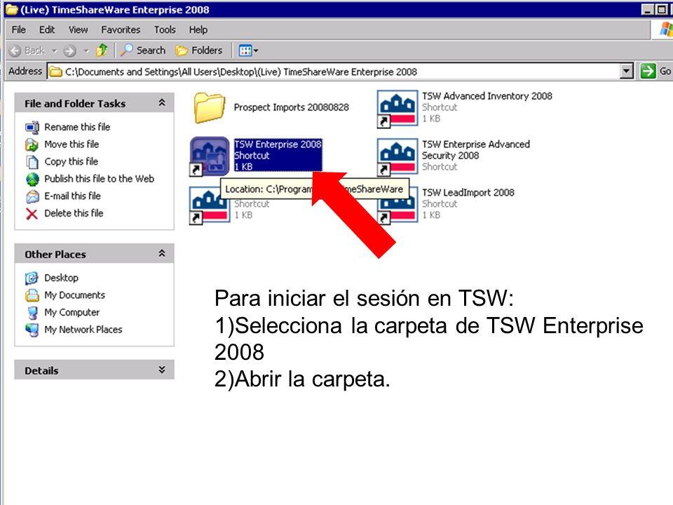 Para iniciar el sesión en TSW: 1)Selecciona la carpeta de TSW Enterprise 2008 2)Abrir la carpeta.
