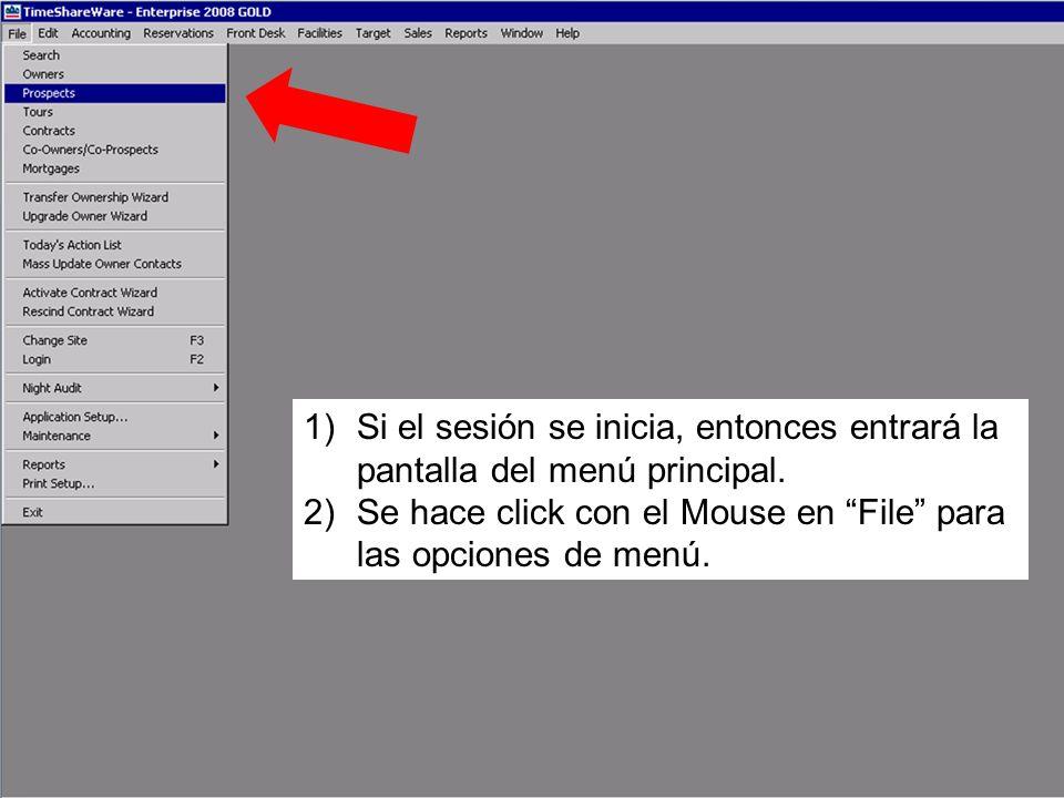 1)Si el sesión se inicia, entonces entrará la pantalla del menú principal. 2)Se hace click con el Mouse en File para las opciones de menú.