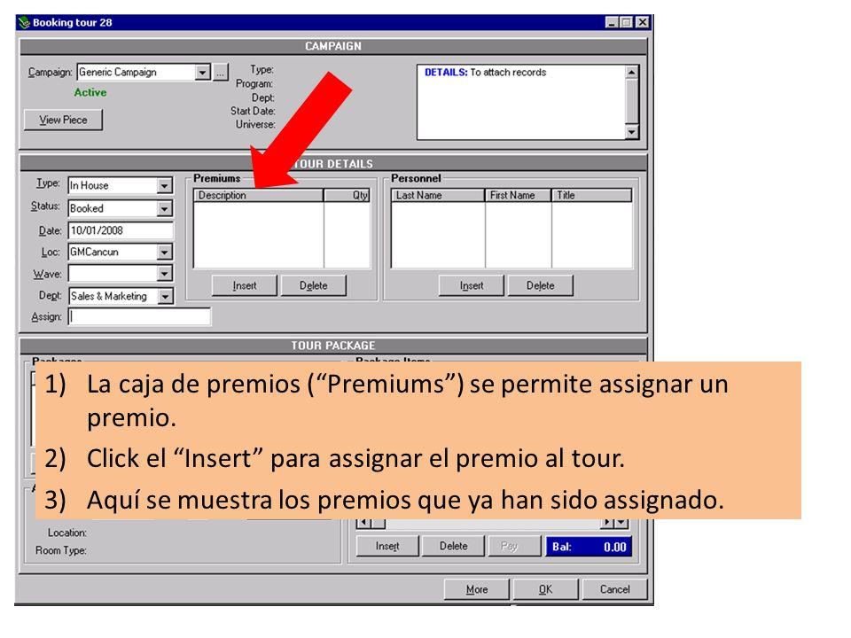 1)La caja de premios (Premiums) se permite assignar un premio.