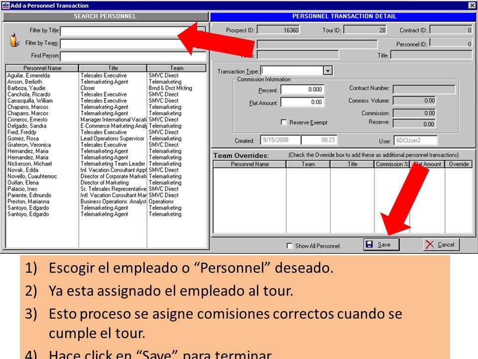 1)Escogir el empleado o Personnel deseado. 2)Ya esta assignado el empleado al tour.