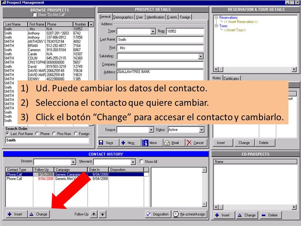 1)Ud. Puede cambiar los datos del contacto. 2)Selecciona el contacto que quiere cambiar.