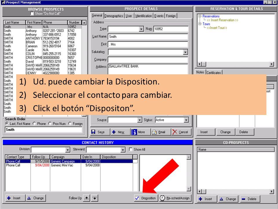 1)Ud. puede cambiar la Disposition. 2)Seleccionar el contacto para cambiar.