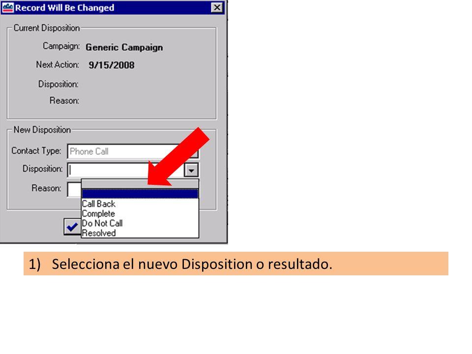1)Selecciona el nuevo Disposition o resultado.