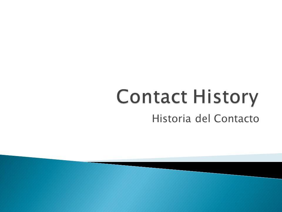 1)El Contact History se muestra los tipos de contactos que han ocurrido a este prospecto.