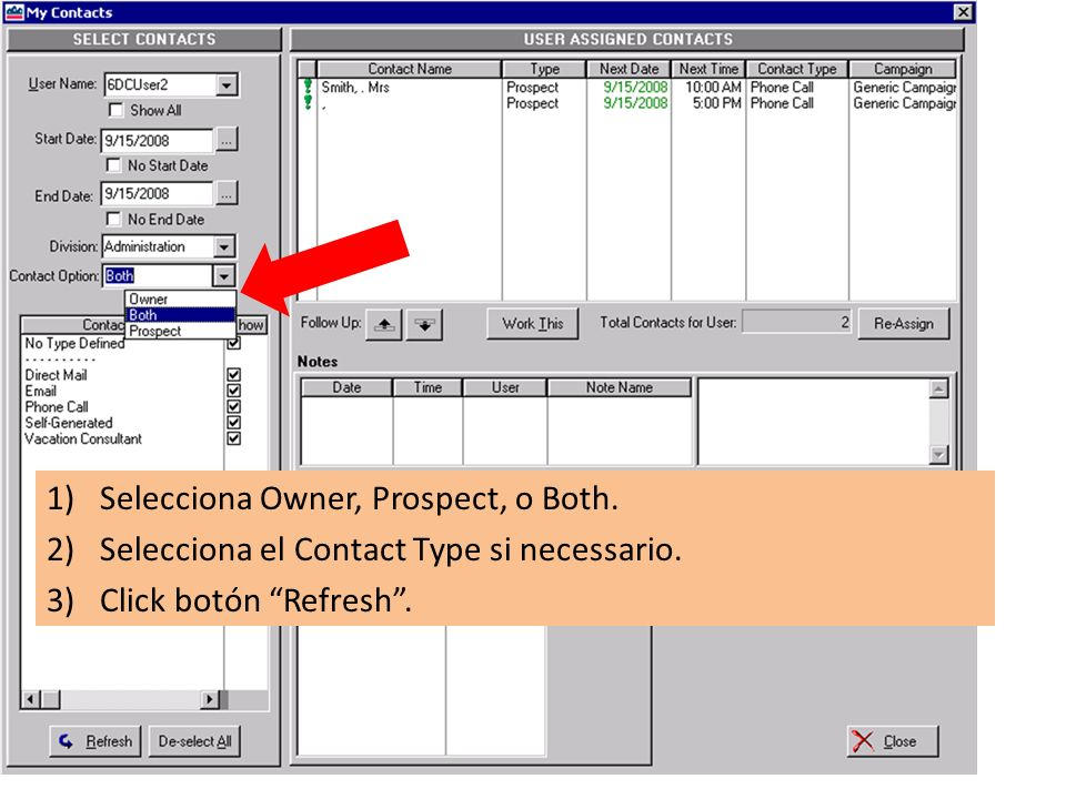 1)Selecciona Owner, Prospect, o Both. 2)Selecciona el Contact Type si necessario.