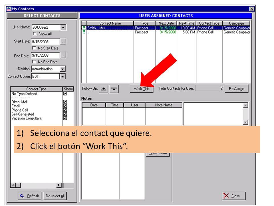 1)Selecciona el contact que quiere. 2)Click el botón Work This.