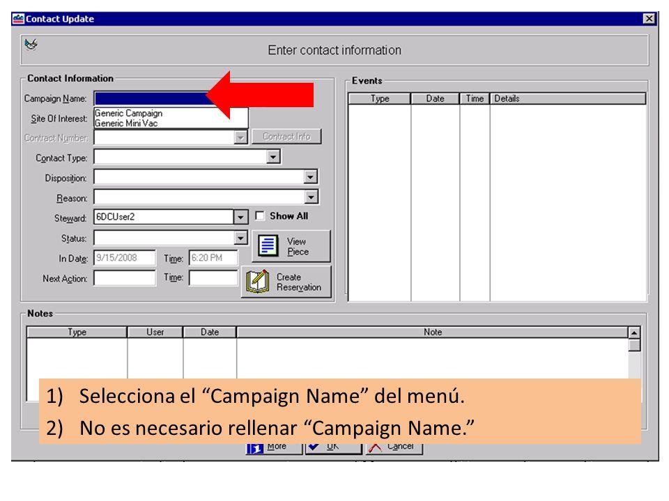1)Selecciona el Campaign Name del menú. 2)No es necesario rellenar Campaign Name.