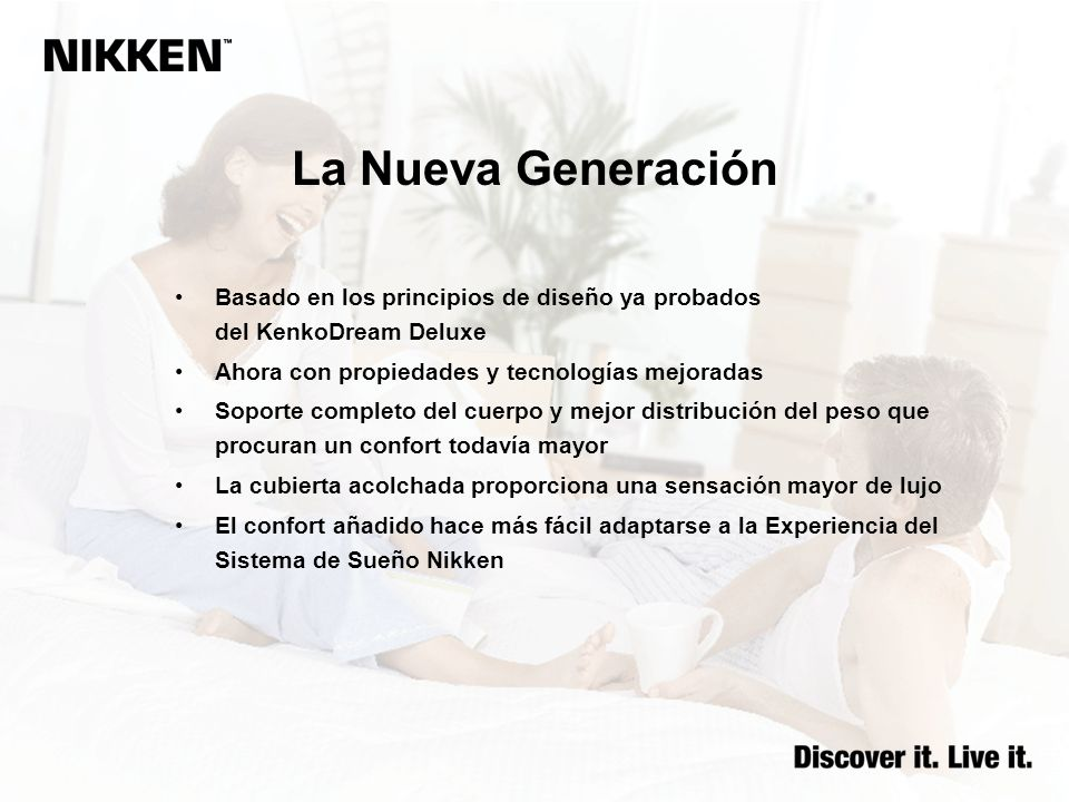 La Nueva Generación Basado en los principios de diseño ya probados del KenkoDream Deluxe Ahora con propiedades y tecnologías mejoradas Soporte complet