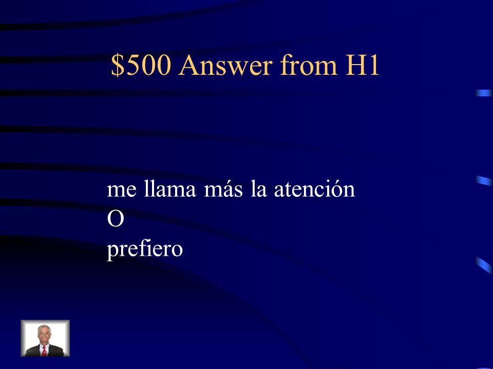$500 Question from H1 ¿Te interesa hacer los ejercicios aeróbicos? No, __________ trotar.
