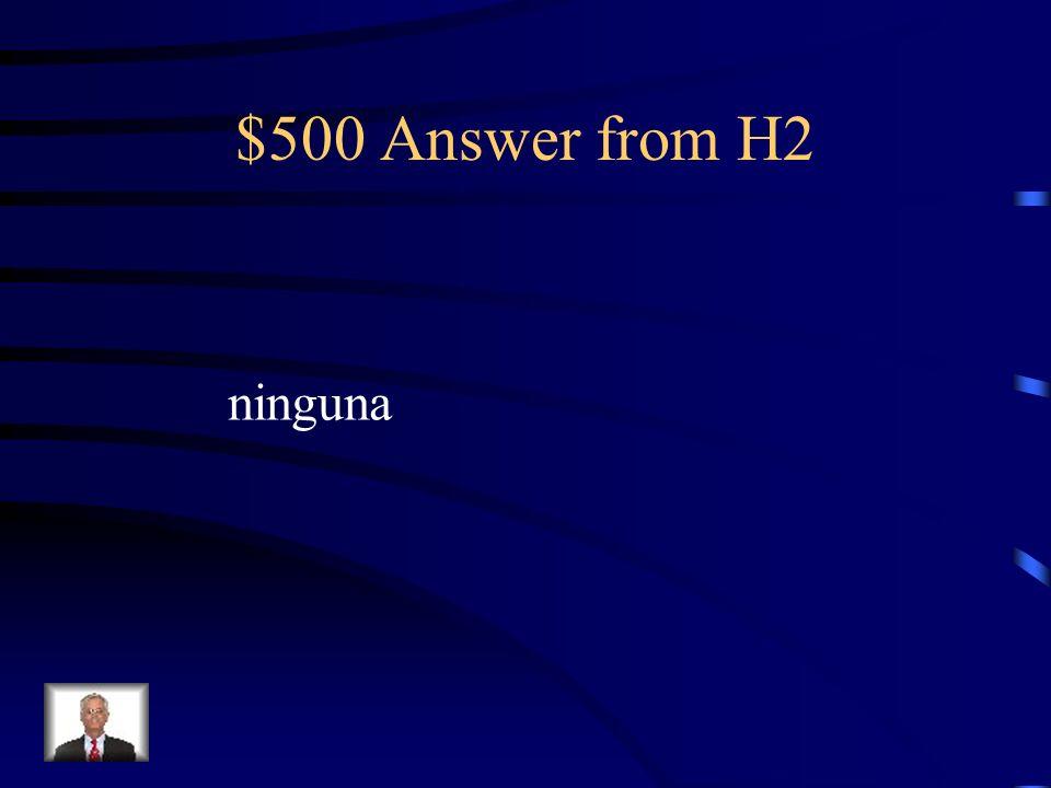$500 Question from H2 Mi amiga tiene muchas faldas pero yo no tengo ______.