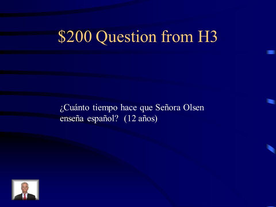 $100 Answer from H3 Hace once años que él toca el piano.