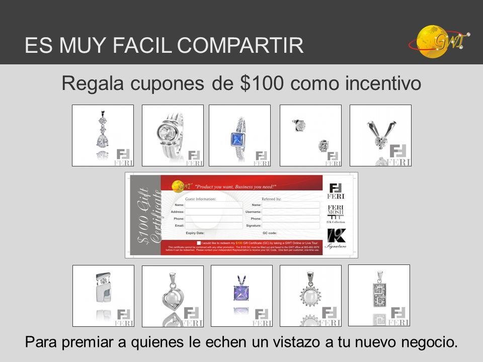 ES MUY FACIL COMPARTIR Regala cupones de $100 como incentivo Para premiar a quienes le echen un vistazo a tu nuevo negocio.