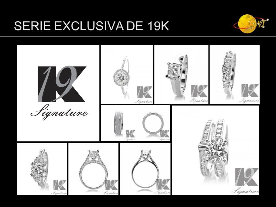 SERIE EXCLUSIVA DE 19K