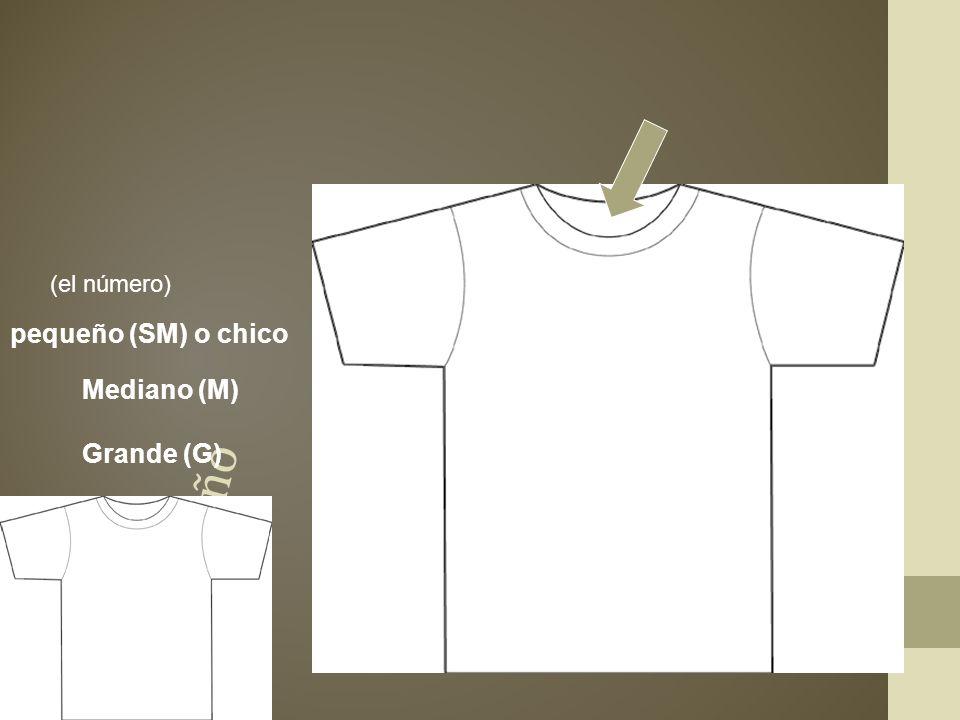 la talla el tamaño pequeño (SM) o chico grande (L) (el número) Mediano (M) Grande (G)