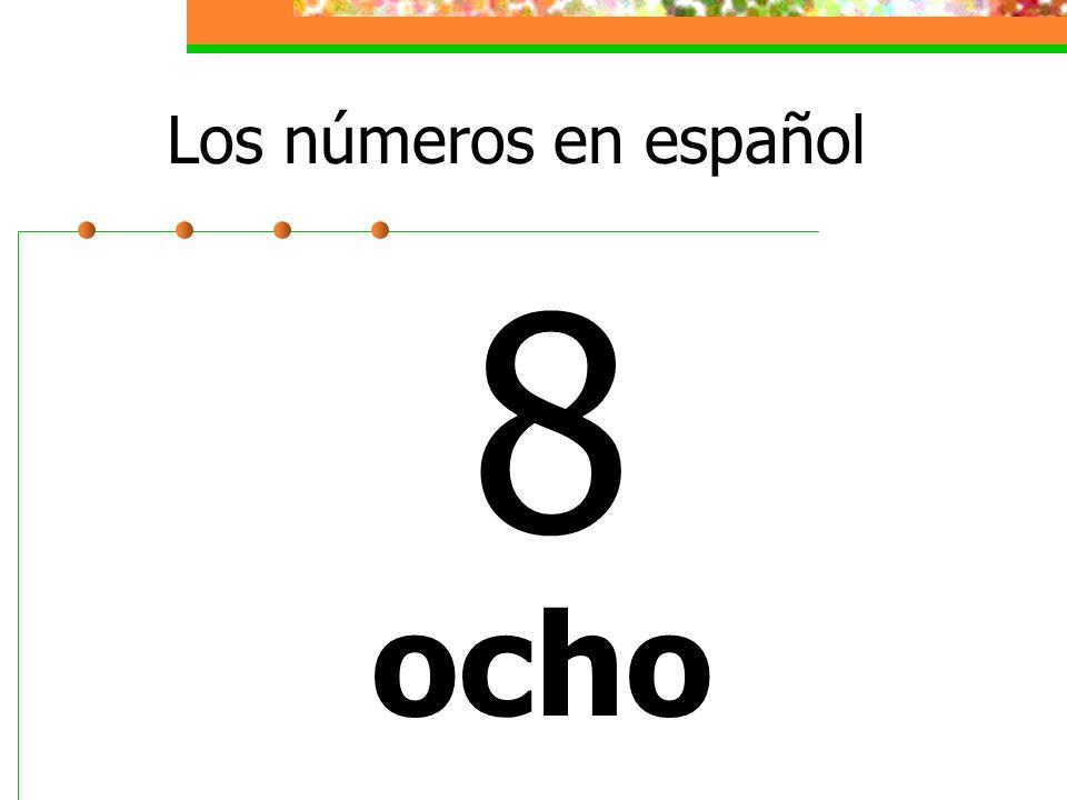 Los números en español 8 ocho