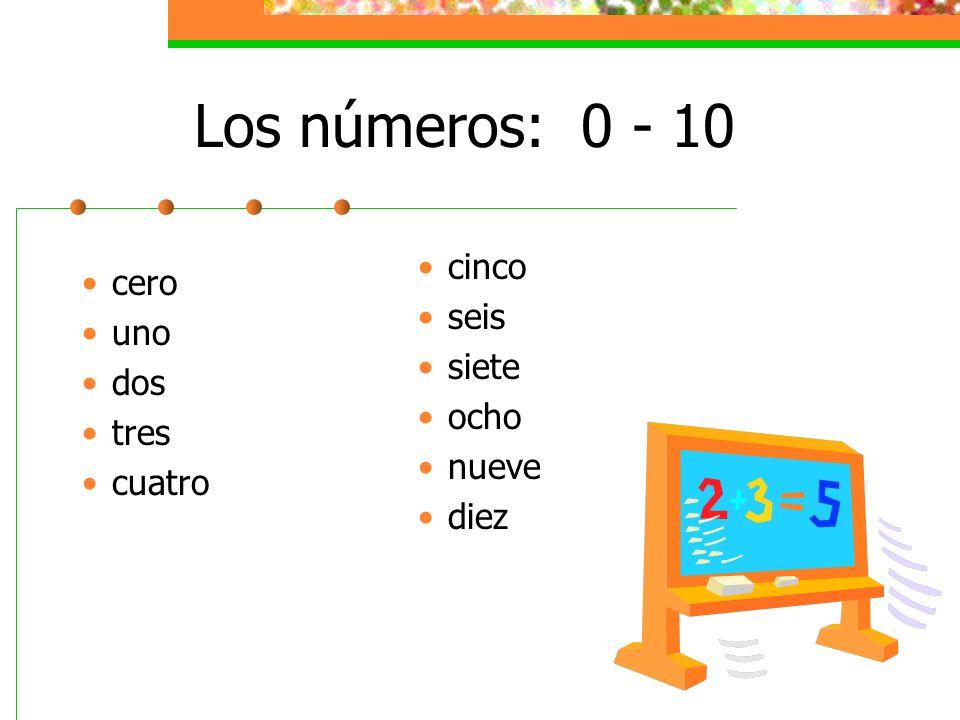 cero uno dos tres cuatro cinco seis siete ocho nueve diez Los números: 0 - 10