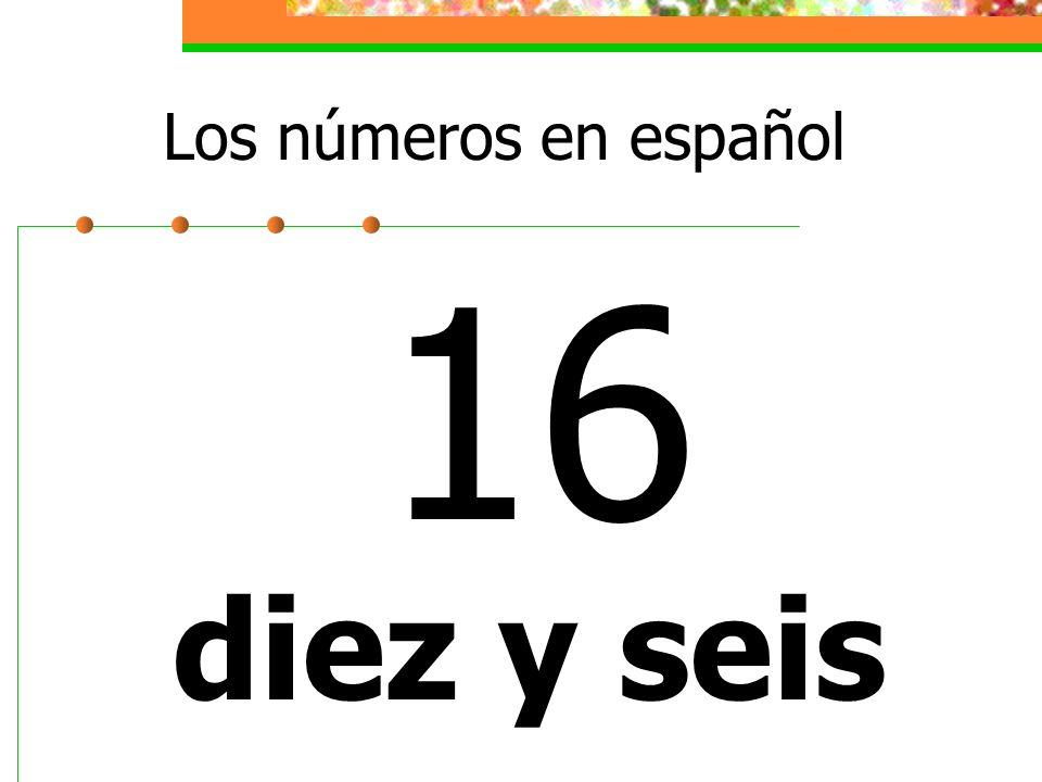 Los números en español 16 diez y seis