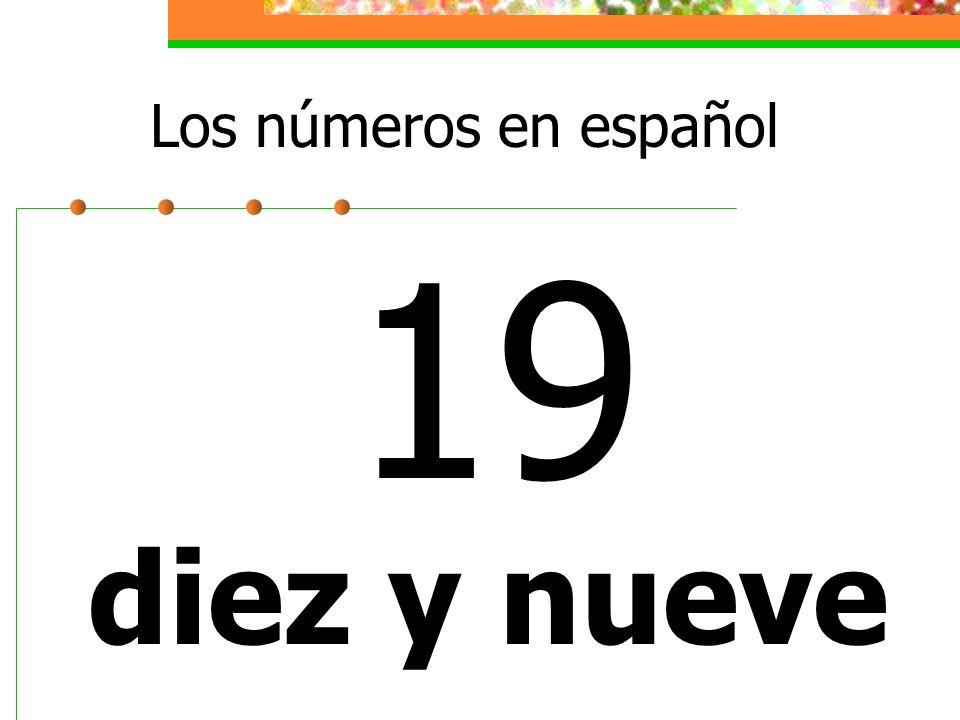 Los números en español 19 diez y nueve