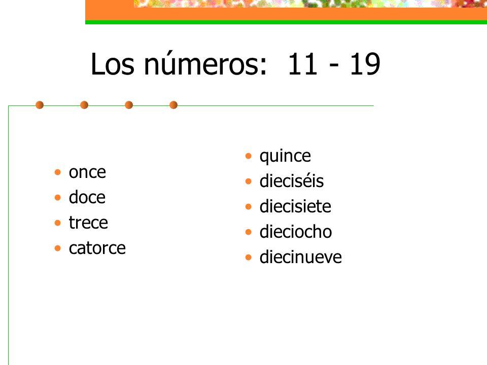 Los números: 11 - 19 once doce trece catorce quince dieciséis diecisiete dieciocho diecinueve