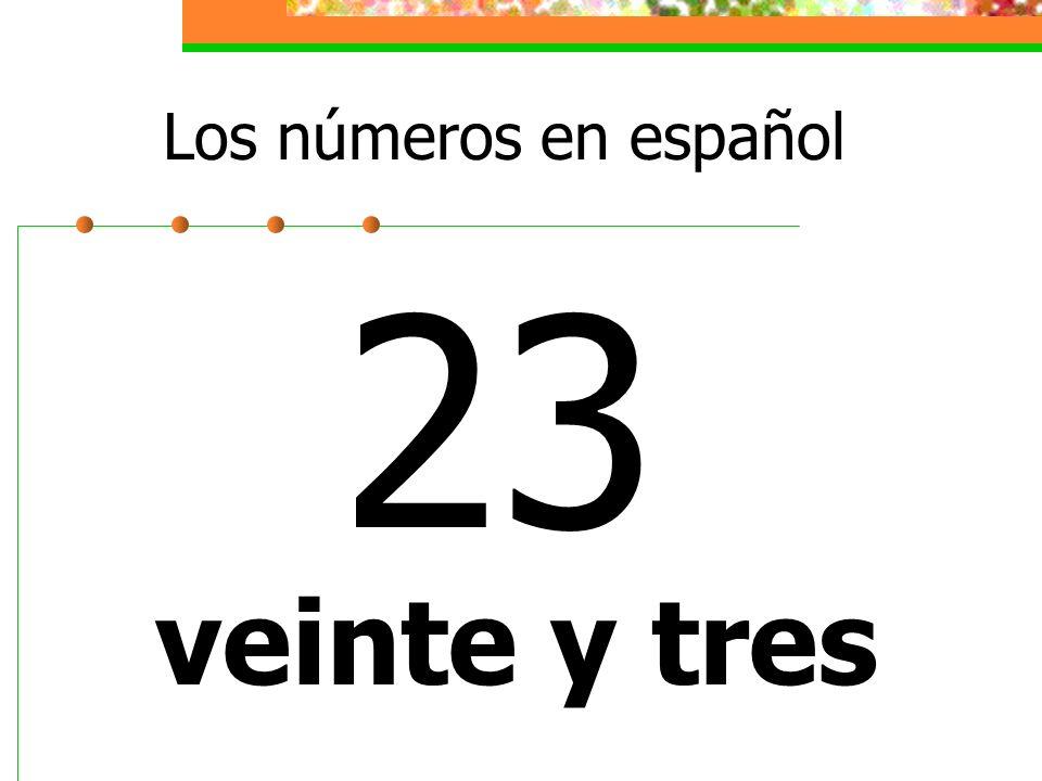 Los números en español 23 veinte y tres