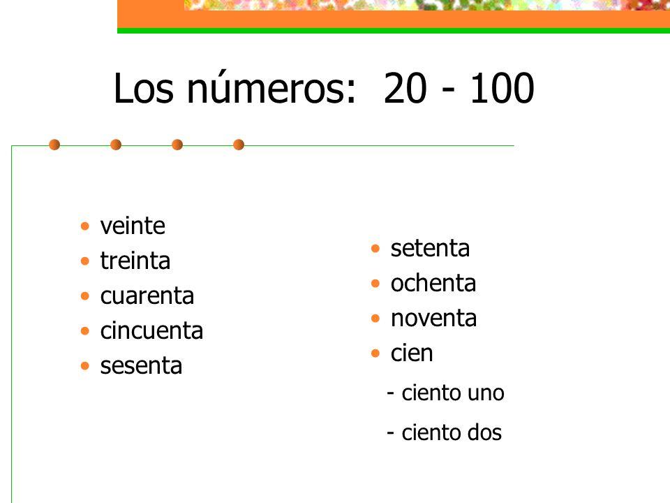Los números: 20 - 100 veinte treinta cuarenta cincuenta sesenta setenta ochenta noventa cien - ciento uno - ciento dos