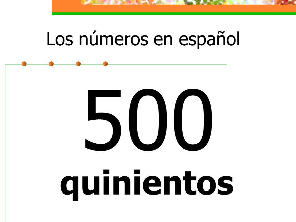Los números en español 500 quinientos