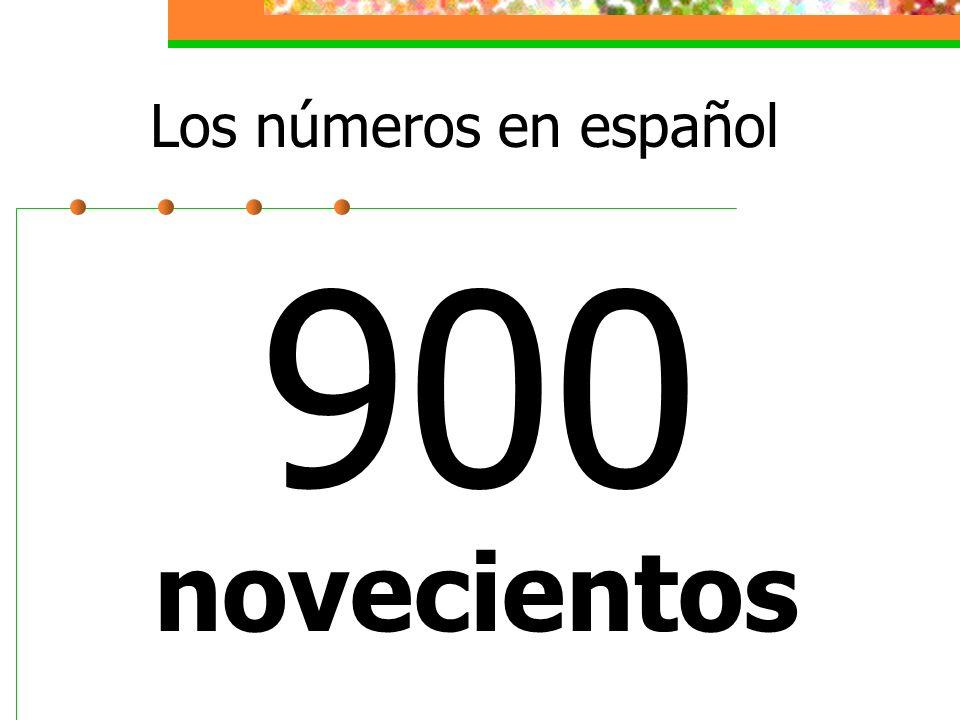 Los números en español 900 novecientos