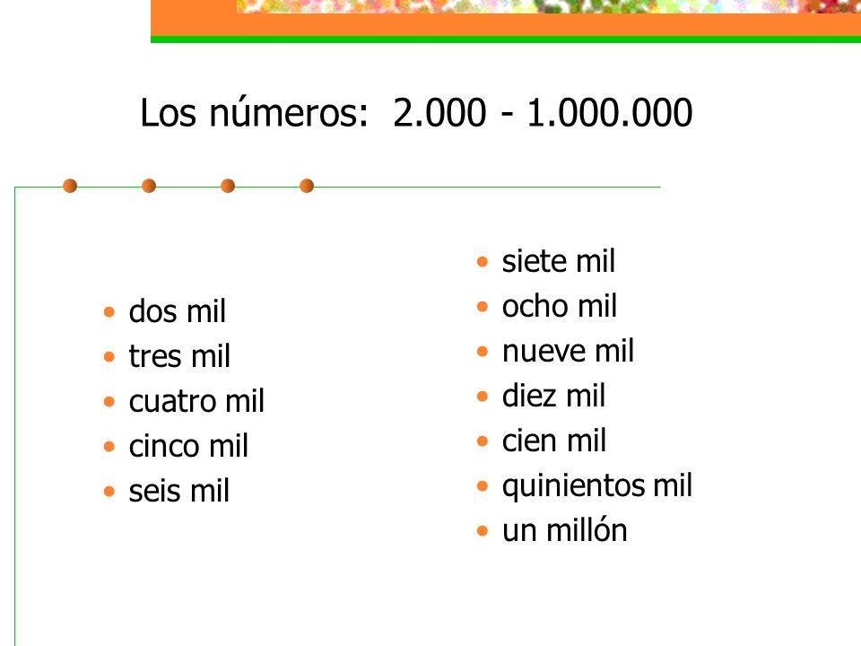 Los números: 2.000 - 1.000.000 dos mil tres mil cuatro mil cinco mil seis mil siete mil ocho mil nueve mil diez mil cien mil quinientos mil un millón