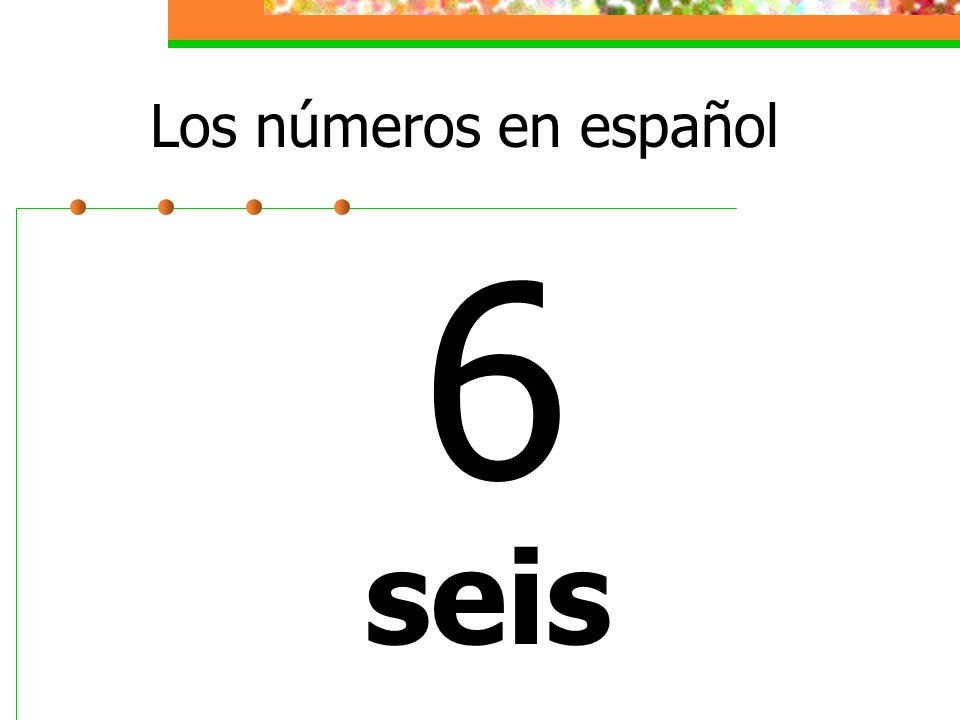 Los números en español 6 seis