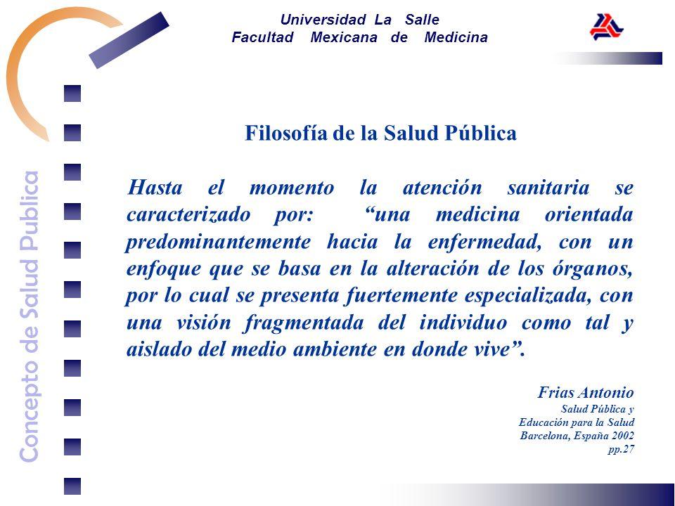 Concepto de Salud Publica Universidad La Salle Facultad Mexicana de Medicina Filosofía de la Salud Pública Hasta el momento la atención sanitaria se c